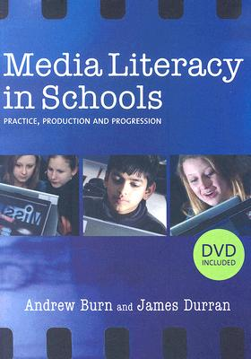 Image for Media Literacy in Schools: Practice, Production and Progression