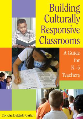 Image for Building Culturally Responsive Classrooms: A Guide for K-6 Teachers