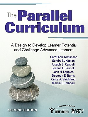 The Parallel Curriculum: A Design to Develop Learner Potential and Challenge Advanced Learners, Tomlinson, Carol Ann; Kaplan, Sandra N.; Renzulli, Joseph S.; Purcell, Jeanne H.; Leppien, Jann H.; Burns, Deborah E.; Strickland, Cindy A.; Imbeau, Marcia B.