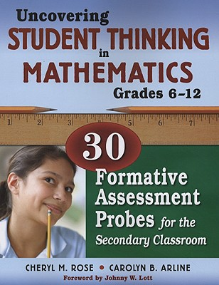 Image for Uncovering Student Thinking in Mathematics, Grades 6-12: 30 Formative Assessment Probes for the Secondary Classroom