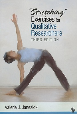 """Stretching"" Exercises for Qualitative Researchers, Janesick, Valerie J."