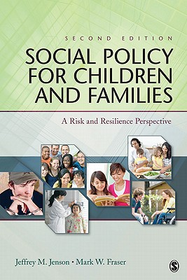 Social Policy for Children and Families: A Risk and Resilience Perspective, Jeffrey M Jenson (Editor), Mark W Fraser (Editor)