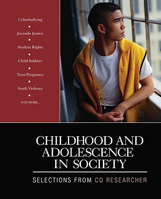 Image for Childhood and Adolescence in Society: Selections From CQ Researcher