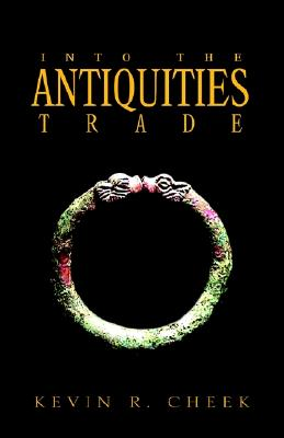 Into The Antiquities Trade, Cheek, Kevin R.
