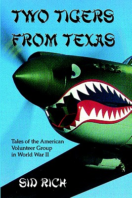 Image for Two Tigers From Texas: Tales of the American Volunteer Group in World Wear II