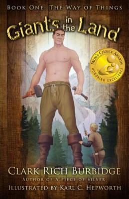 Giants in the Land: Book One: The Way of Things, Clark Rich Burbidge