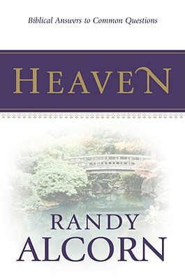 Image for Heaven: Biblical Answers to Common Questions