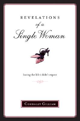 Image for Revelations of a Single Woman: Loving the Life I Didn't Expect