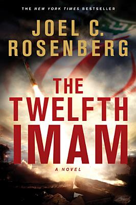 The Twelfth Imam (Select the Format), Joel C. Rosenberg