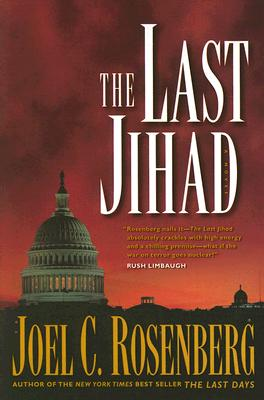 The Last Jihad (Political Thrillers Series #1), Joel Rosenberg