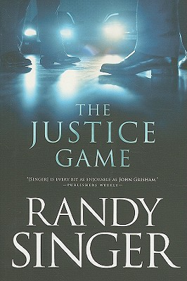 The Justice Game, Randy Singer