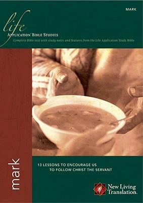 Mark (Life Application Bible Studies: NLT)