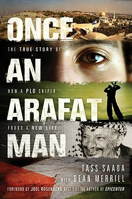 Image for Once an Arafat Man: The True Story of How a PLO Sniper Found a New Life