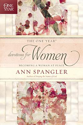 Image for The One Year Devotions for Women: Becoming a Woman at Peace (One Year Book)