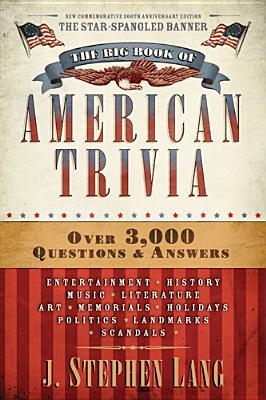 The Big Book of American Trivia, J. Stephen Lang