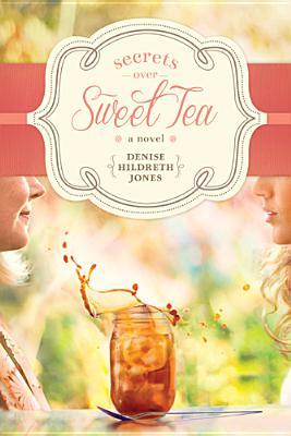 Secrets over Sweet Tea, Denise Hildreth Jones