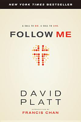 Image for Follow Me: A Call to Die.  A Call to Live.