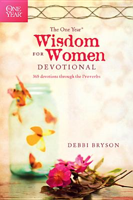 Image for The One Year Wisdom for Women Devotional: 365 Devotions through the Proverbs (The One Year Book)