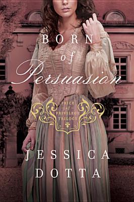 Born of Persuasion (Price of Privilege), Dotta, Jessica