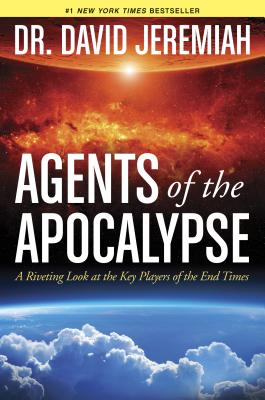 Image for Agents of the Apocalypse: A Riveting Look at the Key Players of the End Times