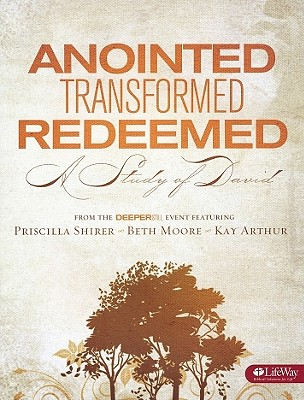 "Image for ""''Anointed, Transformed, Redeemed: A Study of David''"""