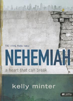 Nehemiah: A Heart That Can Break Member Book, Kelly Minter (Author)