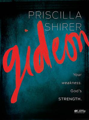 Gideon: Your weakness. God's strength. (Member Book), Priscilla Shirer (Author)