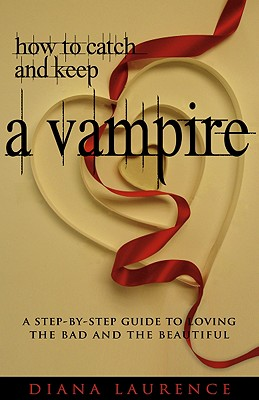 Image for How to Catch and Keep a Vampire
