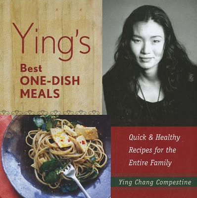 Image for Ying's Best One-Dish Meals: Quick & Healthy Recipes for the Entire Family