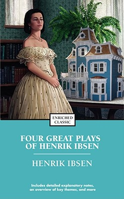 Image for Four Great Plays : A Dolls House, The Wild Duck, Hedda Gabler, The Master Builder