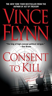 Image for Consent to Kill: A Thriller (Mitch Rapp Novels)