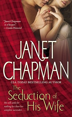 The Seduction of His Wife, JANET CHAPMAN