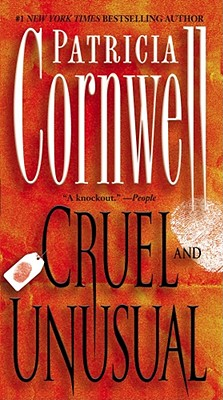 Cruel and Unusual (Bk 4 Kay Scarpetta Series), Patricia Cornwell