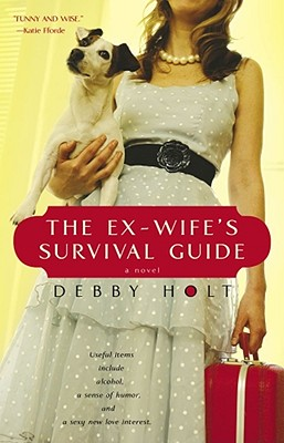 The Ex-wife's Survival Guide, Debby Holt