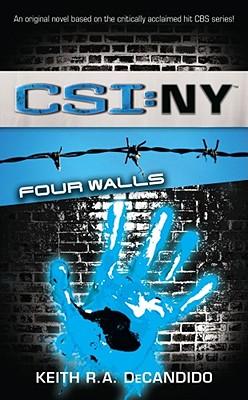 CSI: New York: Four Walls, Keith R. A. DeCandido