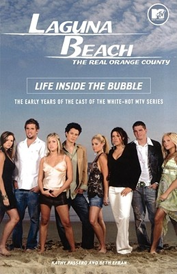 Laguna Beach: Life Inside the Bubble, Passero, Kathy; Efran, Beth