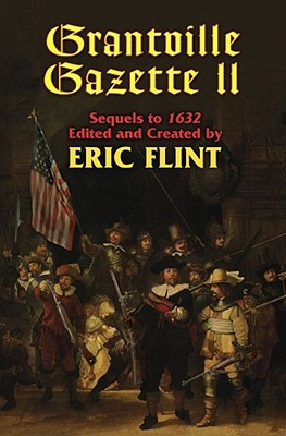The Grantville Gazette II: Sequels to 1632, Flint, Eric [editor]