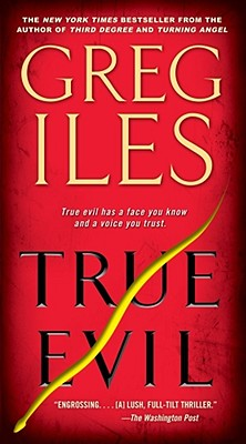 True Evil: A Novel, Iles, Greg