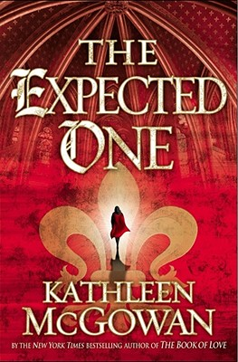 The Expected One: A Novel (The Magdalene Line), Kathleen McGowan