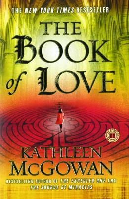 The Book of Love: A Novel (The Magdalene Line), Kathleen McGowan