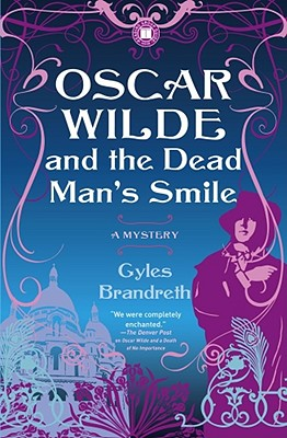 Oscar Wilde and the Dead Man's Smile: A Mystery (Oscar Wilde Mysteries), Gyles Brandreth