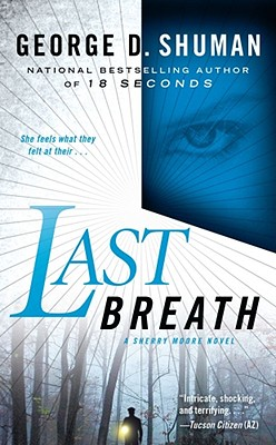 Last Breath: A Sherry Moore Novel, GEORGE D. SHUMAN