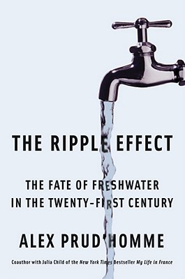 Image for The Ripple Effect: The Fate of Fresh Water in the Twenty-First Century