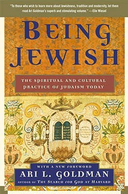 Being Jewish: The Spiritual and Cultural Practice of Judaism Today, Ari L. Goldman