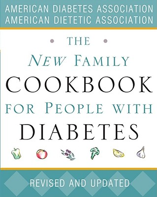The New Family Cookbook for People with Diabetes, American Diabetes Association; American Dietetic Association, The