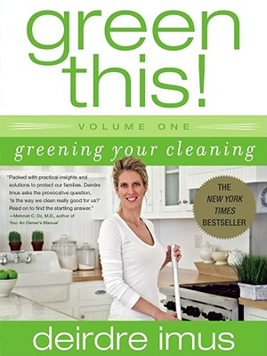 Image for Green This! Volume 1: Greening Your Cleaning