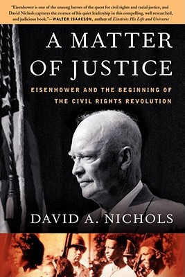 MATTER OF JUSTICE : EISENHOWER AND THE, DAVID A. NICHOLS