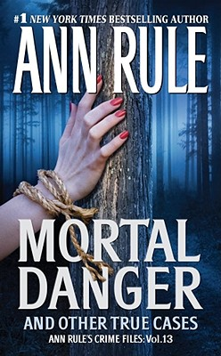 Image for Mortal Danger (Ann Rule's Crime Files)