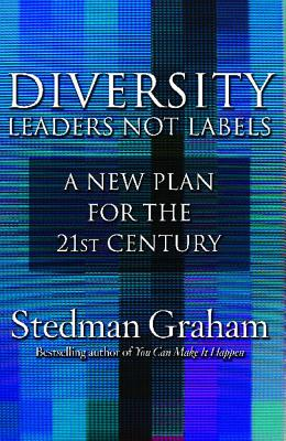 Image for DIVERSITY: LEADERS NOT LABELS: A NEW PLAN FOR THE 21ST CENTURY
