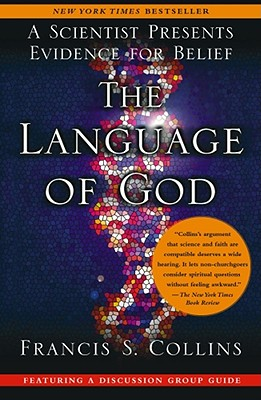 The Language of God: A Scientist Presents Evidence for Belief, FRANCIS S. COLLINS